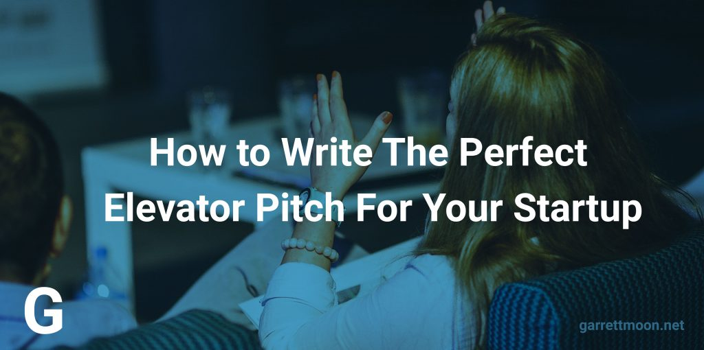 How to Write The Perfect Elevator Pitch For Your Startup